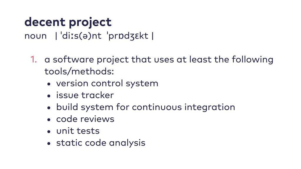 decent project noun   ˈdiːs(ə)nt ˈprɒdʒɛkt   1....