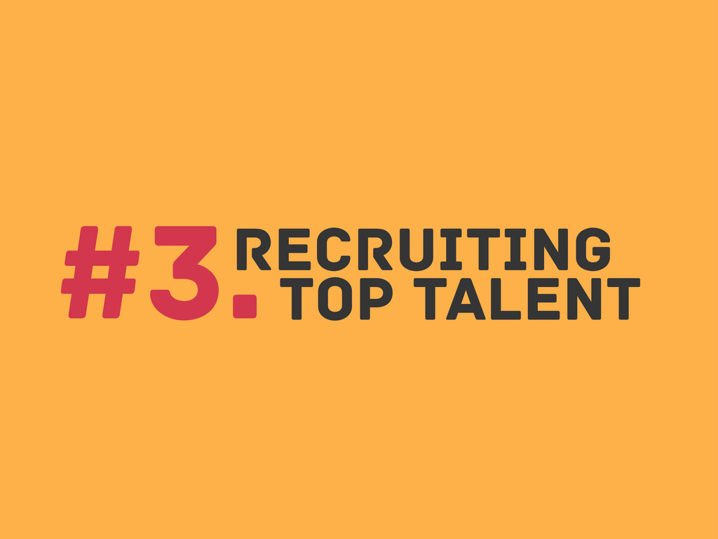 Recruiting Top Talent #3.