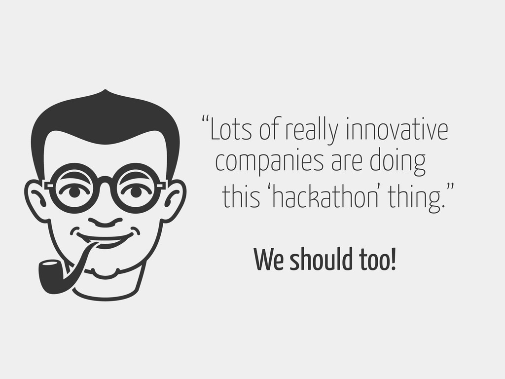 """""""Lots of really innovative companies are doing ..."""