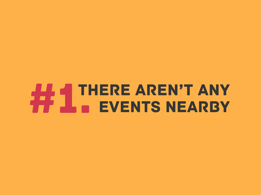 There Aren't any #1. events nearby