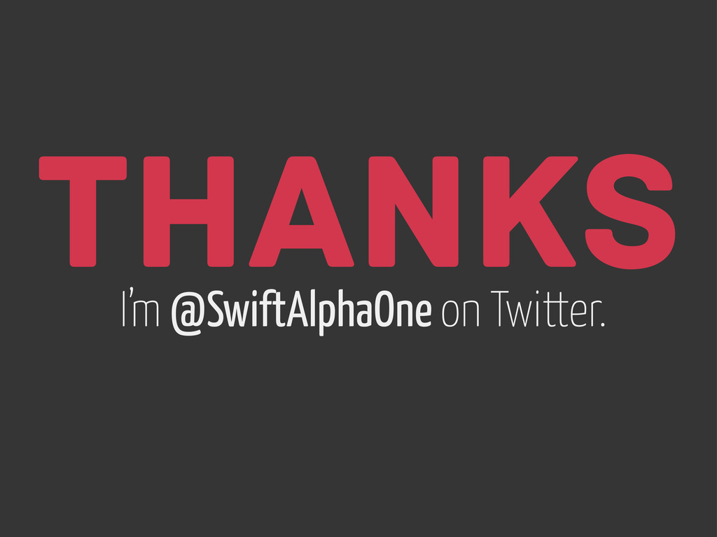Thanks I'm @SwiftAlphaOne on Twitter.