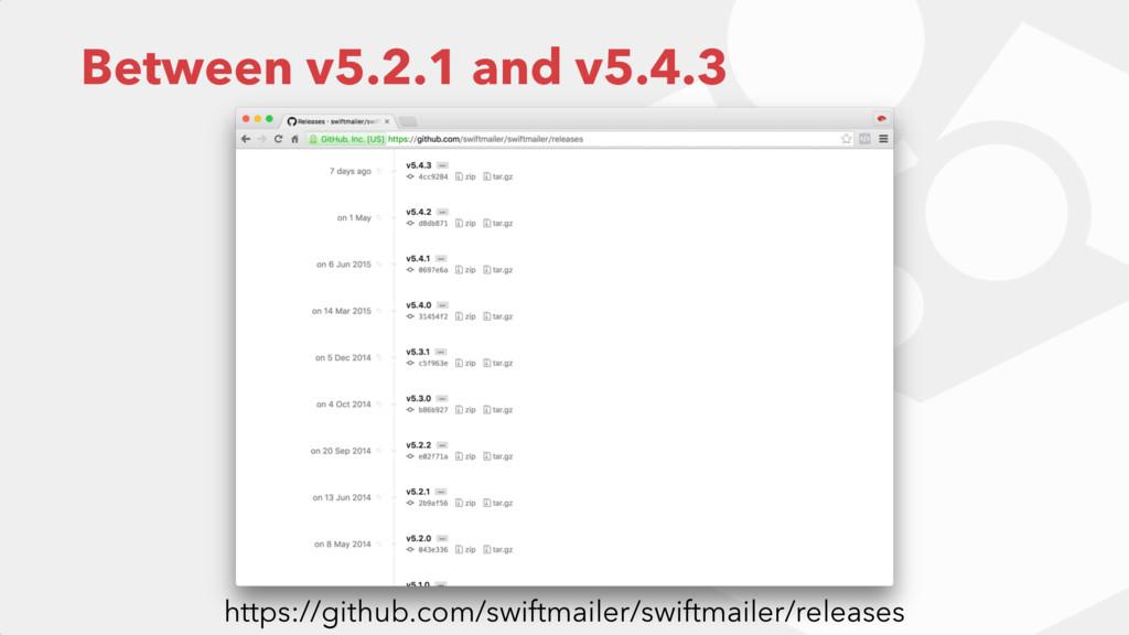 Between v5.2.1 and v5.4.3 https://github.com/sw...
