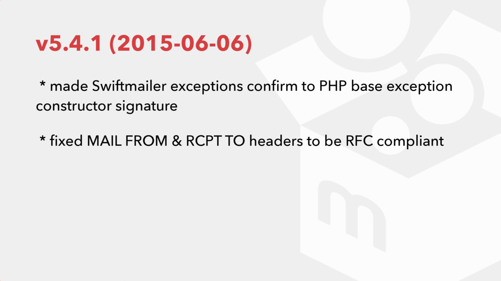 v5.4.1 (2015-06-06) * made Swiftmailer exceptio...
