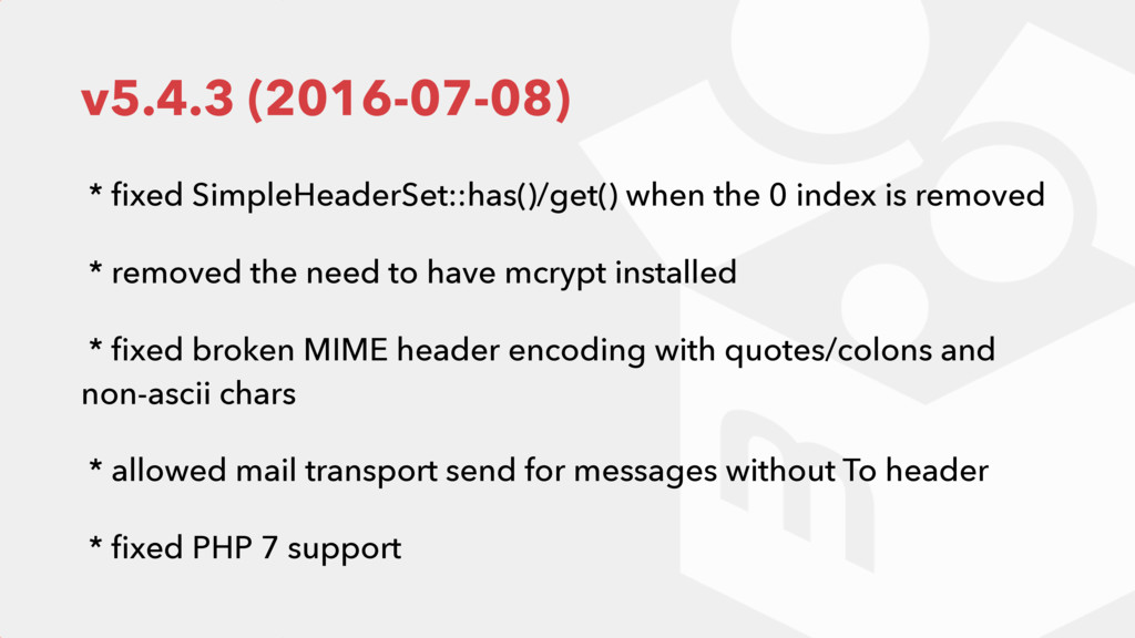 v5.4.3 (2016-07-08) * fixed SimpleHeaderSet::has...
