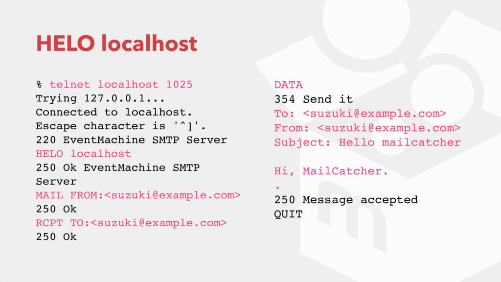 HELO localhost % telnet localhost 1025 Trying ...