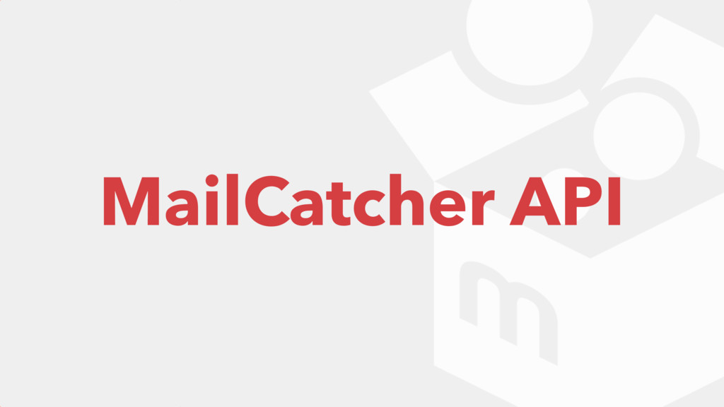 MailCatcher API