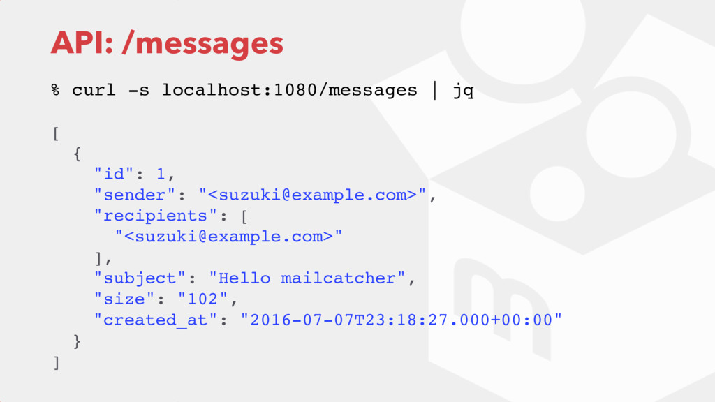 "API: /messages [ { ""id"": 1, ""sender"": ""<suzuki@..."