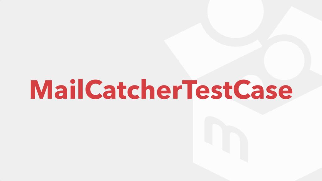 MailCatcherTestCase