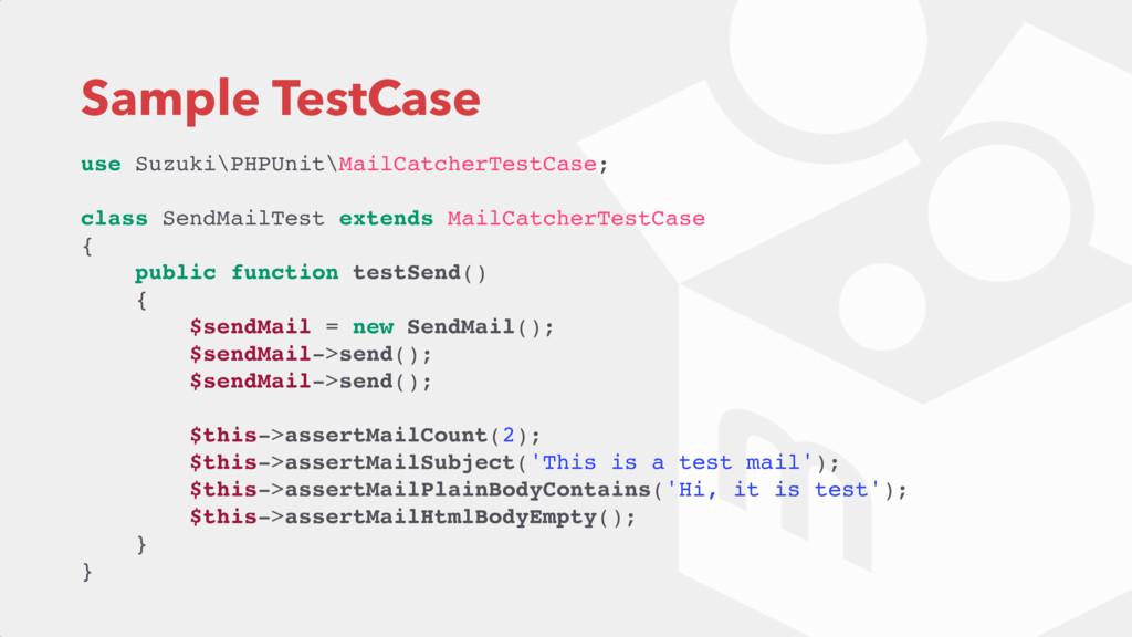 Sample TestCase use Suzuki\PHPUnit\MailCatcherT...