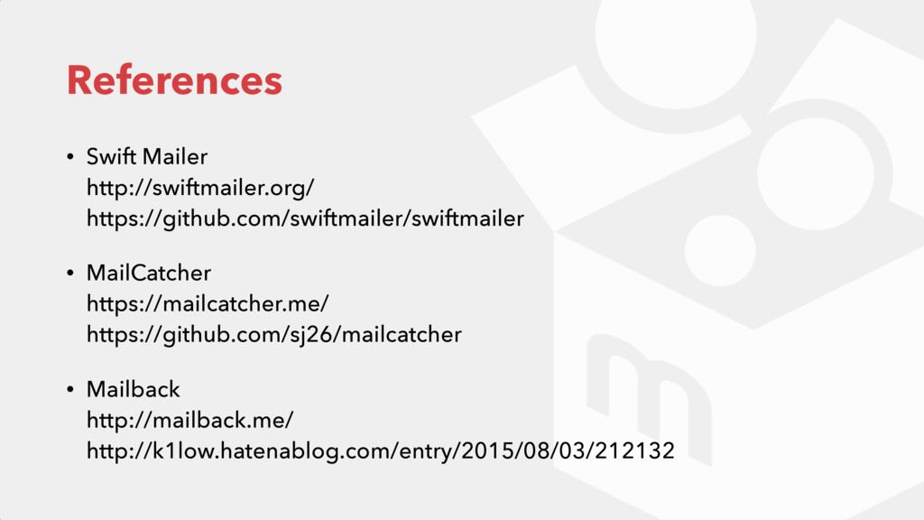 References • Swift Mailer http://swiftmailer.o...