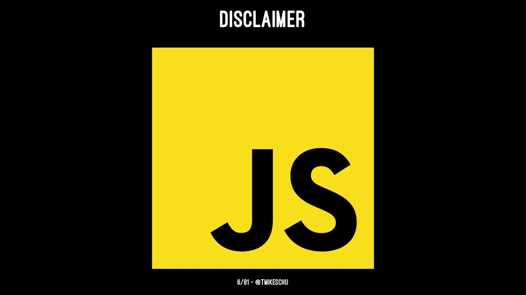 Disclaimer 6/81 — @tmikeschu