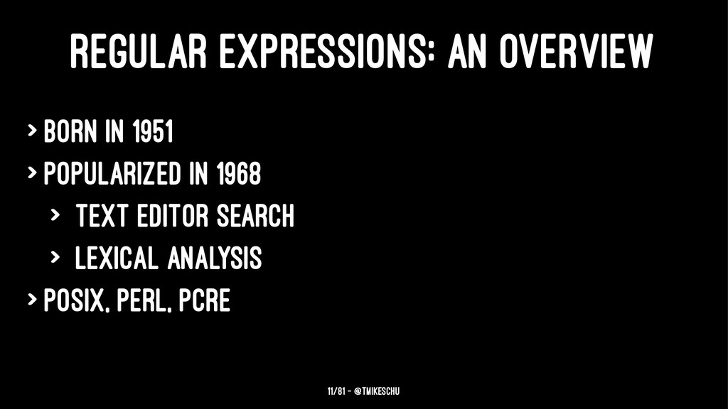 REGULAR EXPRESSIONS: AN OVERVIEW > Born in 1951...