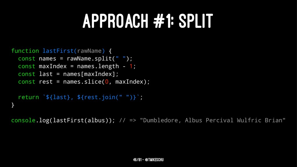 APPROACH #1: SPLIT function lastFirst(rawName) ...