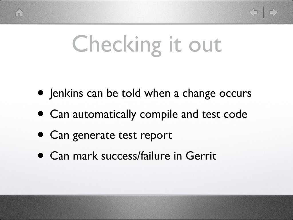 Checking it out • Jenkins can be told when a ch...