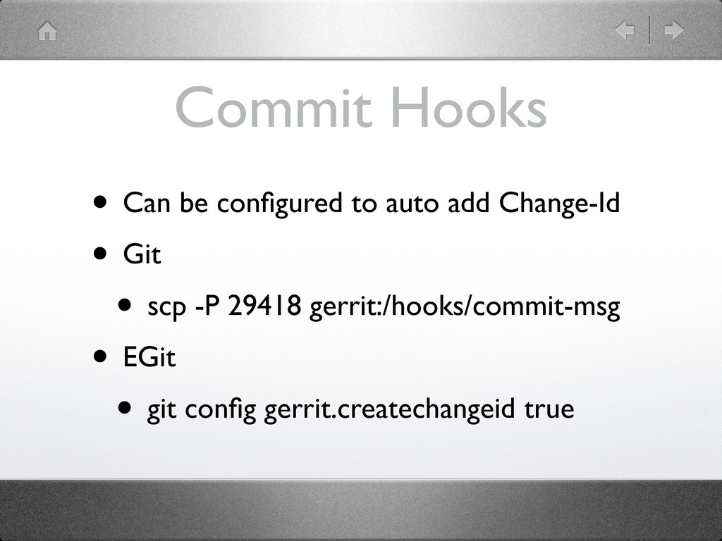 Commit Hooks • Can be configured to auto add Cha...