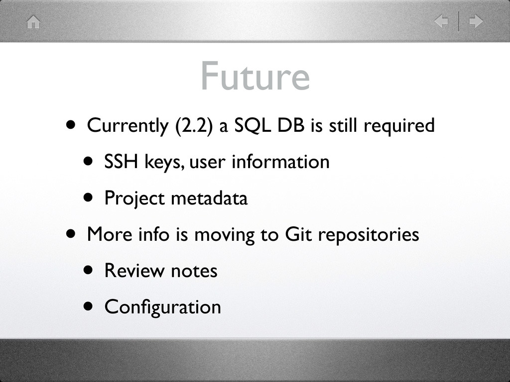 Future • Currently (2.2) a SQL DB is still requ...