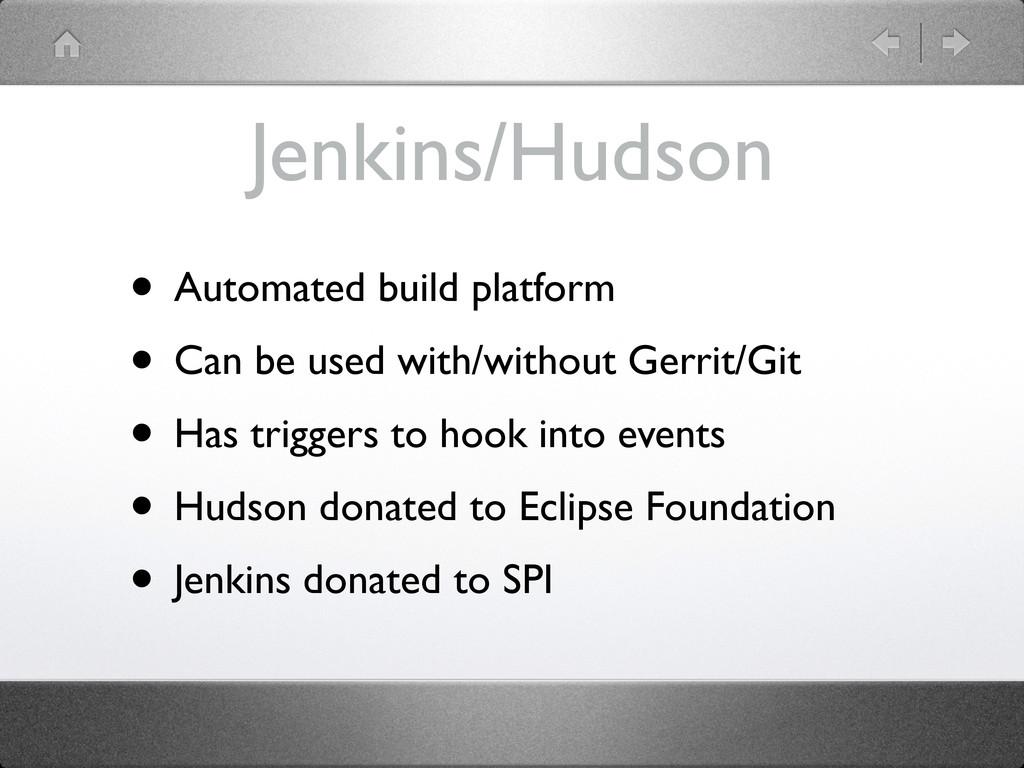 Jenkins/Hudson • Automated build platform • Can...
