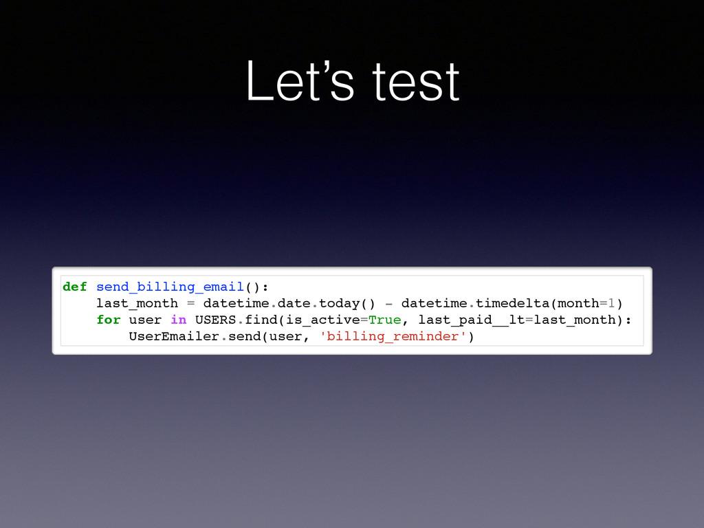 Let's test def send_billing_email(): last_month...