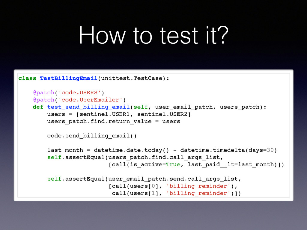 How to test it? class TestBillingEmail(unittest...