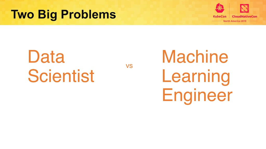 Two Big Problems Data Scientist Machine Learnin...