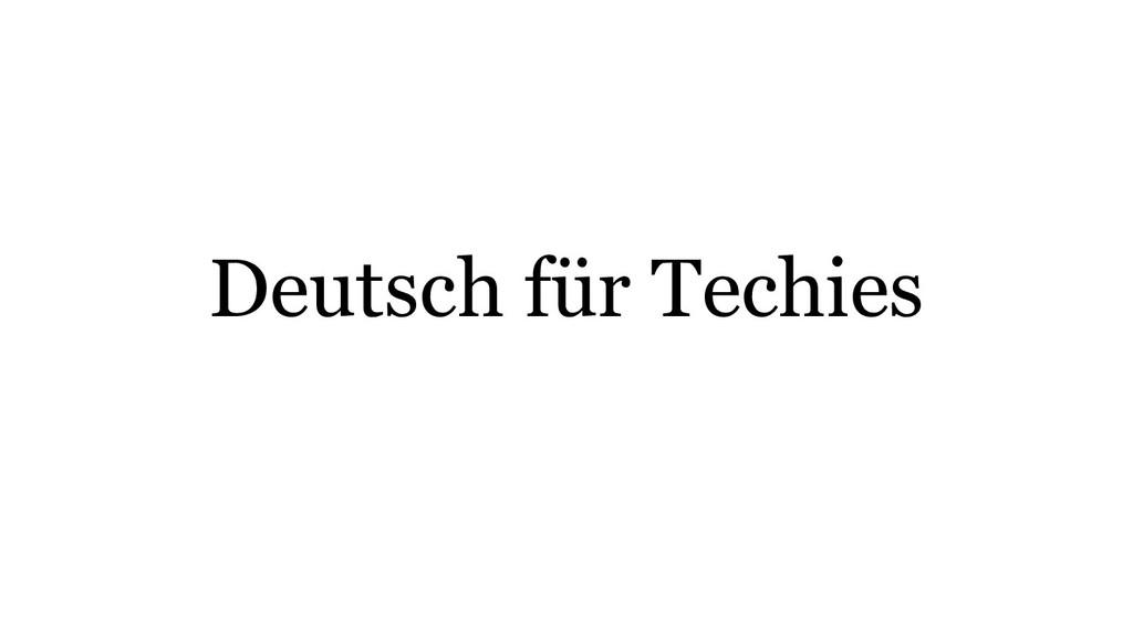 Deutsch für Techies
