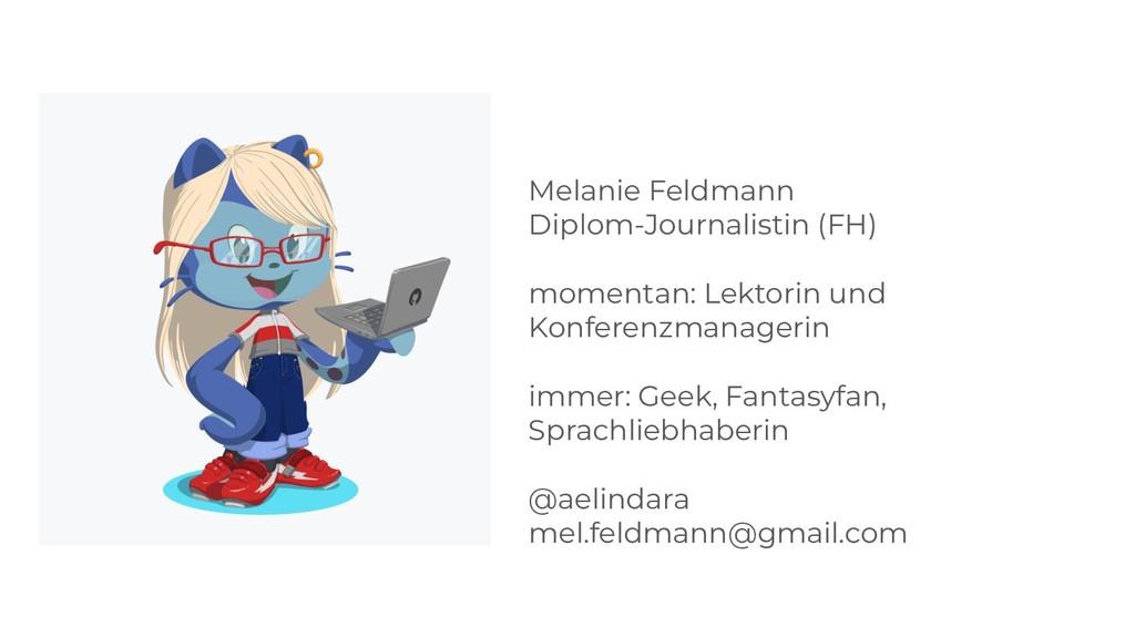 Melanie Feldmann Diplom-Journalistin (FH) momen...