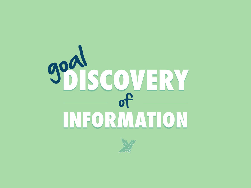 DISCOVERY goal of INFORMATION