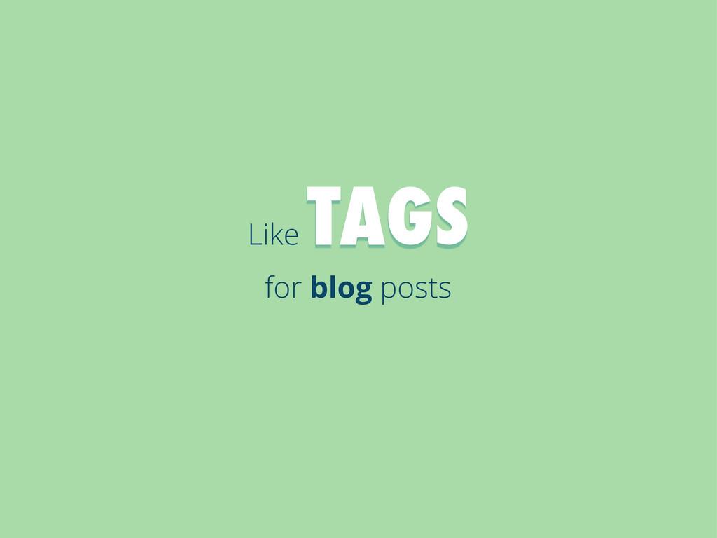 Like TAGS for blog posts