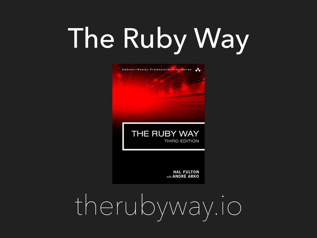 The Ruby Way therubyway.io