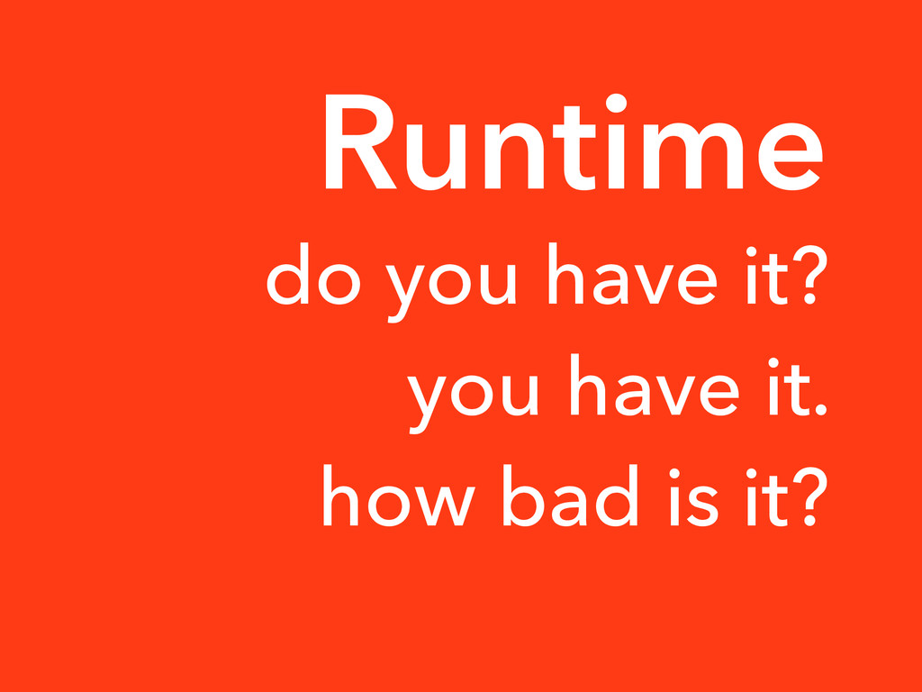 do you have it? you have it. how bad is it? Run...