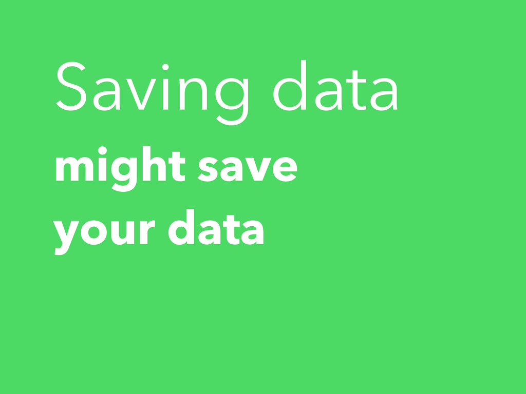 might save your data Saving data
