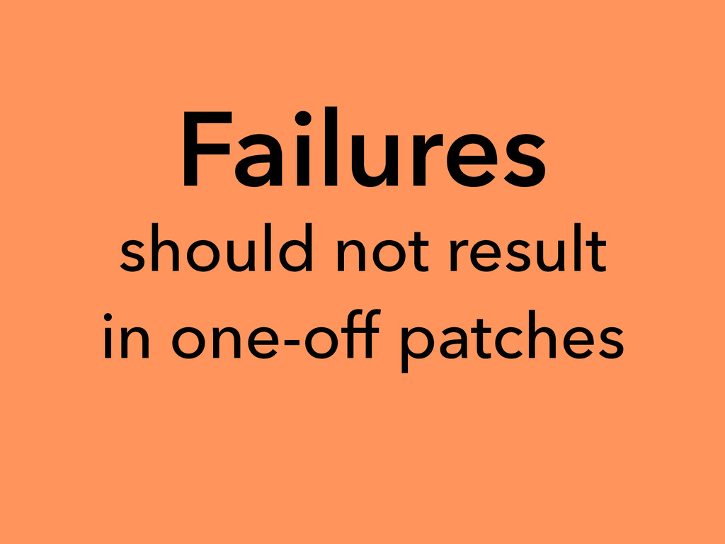 Failures should not result in one-off patches
