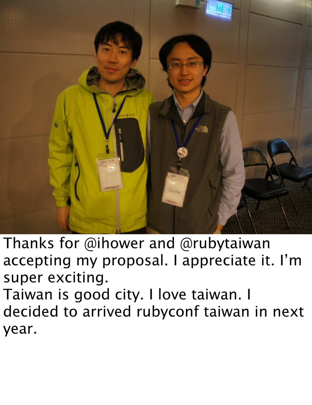 Thanks for @ihower and @rubytaiwan accepting my...