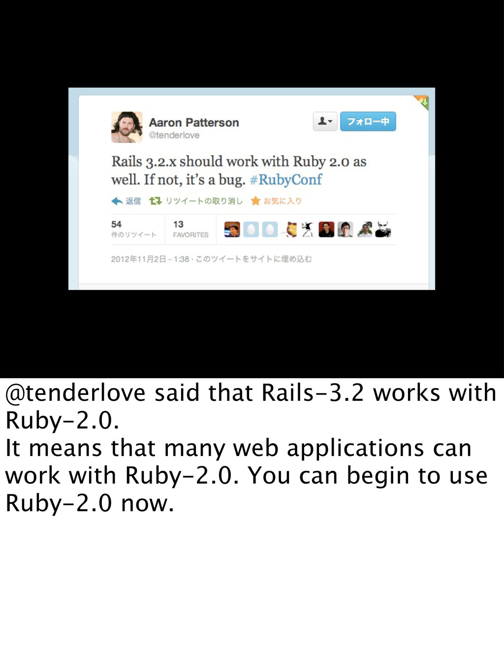 @tenderlove said that Rails-3.2 works with Ruby...