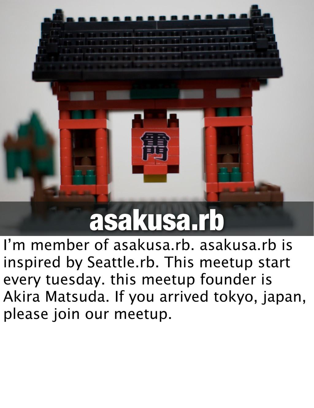 asakusa.rb I'm member of asakusa.rb. asakusa.rb...