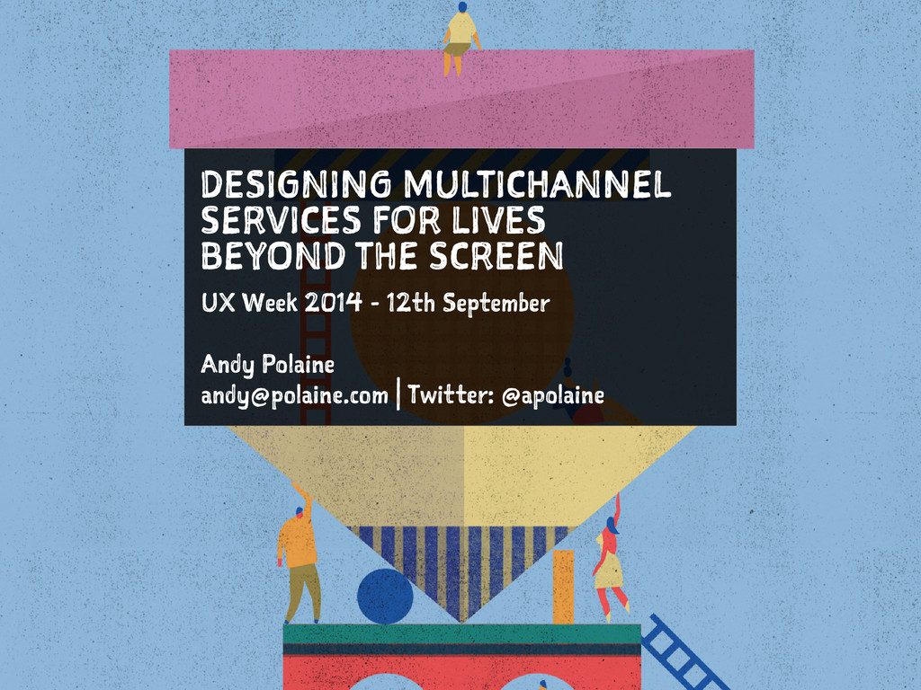 DESIGNING MULTICHANNEL SERVICES FOR LIVES BEYON...