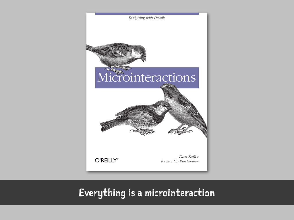 Everything is a microinteraction