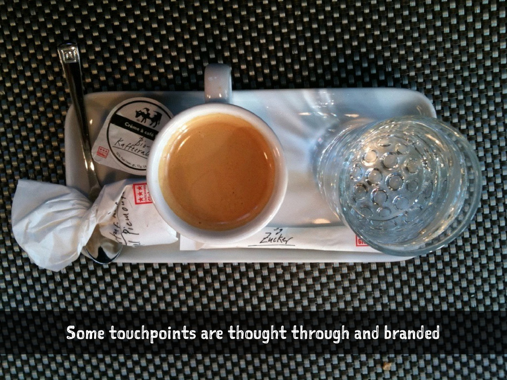 Some touchpoints are thought through and branded