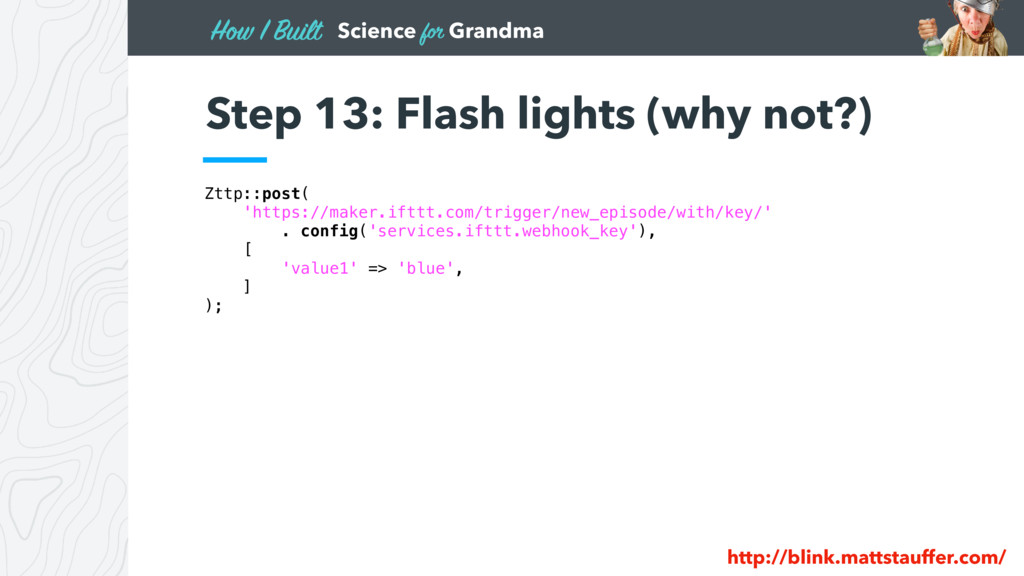 Science for Grandma How I Built Step 13: Flash ...