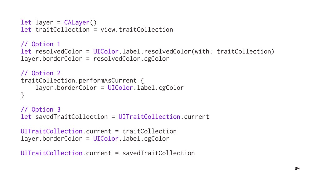 let layer = CALayer() let traitCollection = vie...