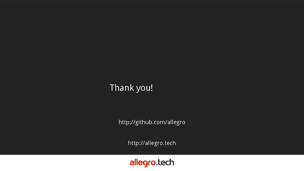 Thank you! http://github.com/allegro http://all...