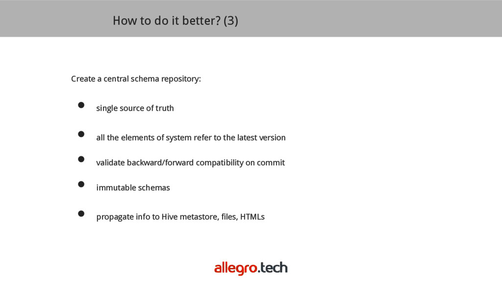 How to do it better? (3) Create a central schem...