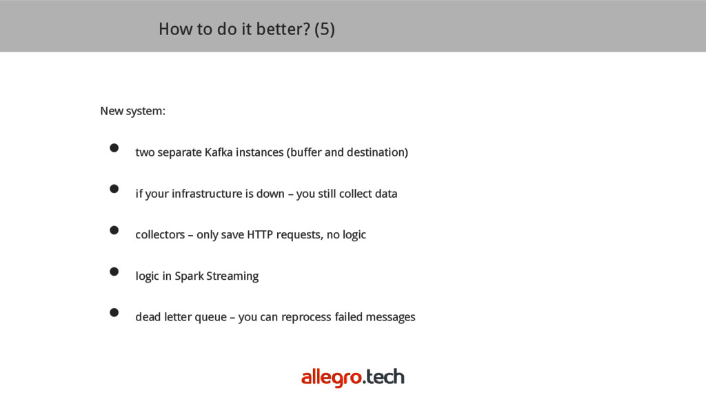 How to do it better? (5) New system: ● two sepa...
