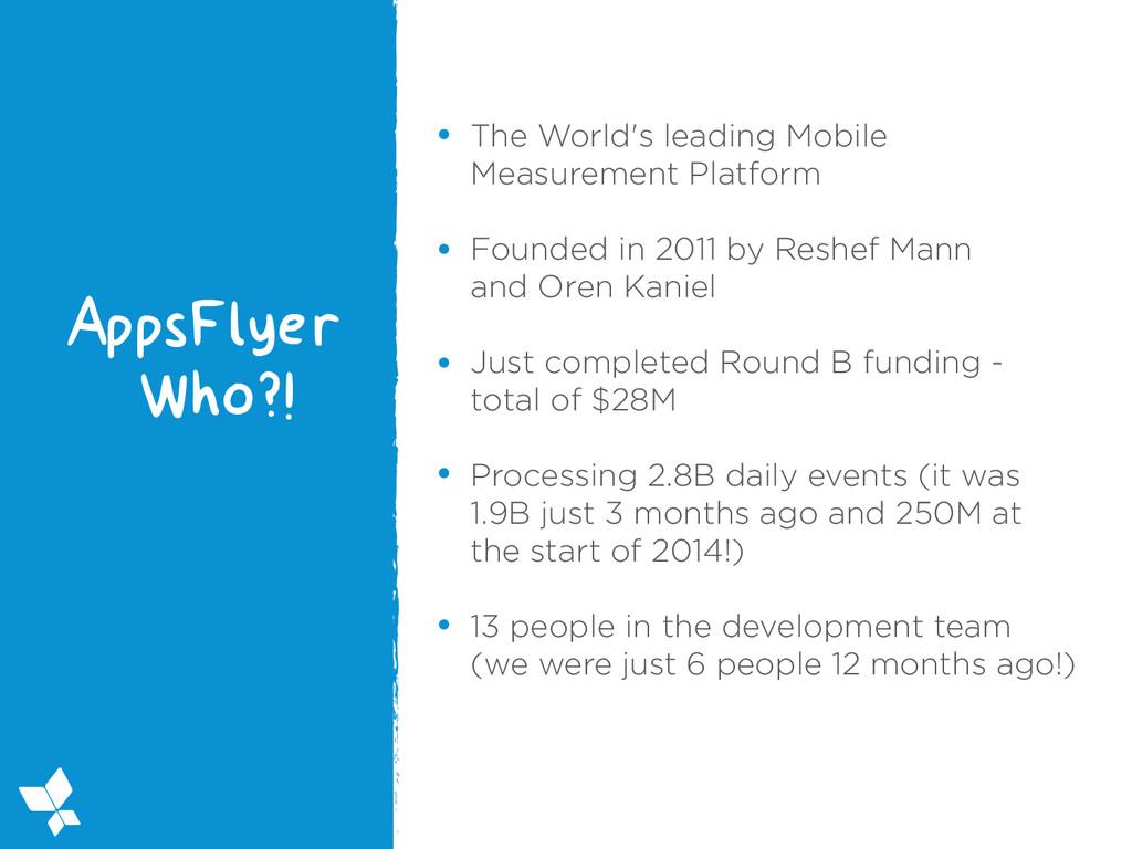 The World's leading Mobile Measurement Platform...