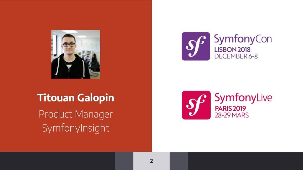 Titouan Galopin Product Manager SymfonyInsight 2