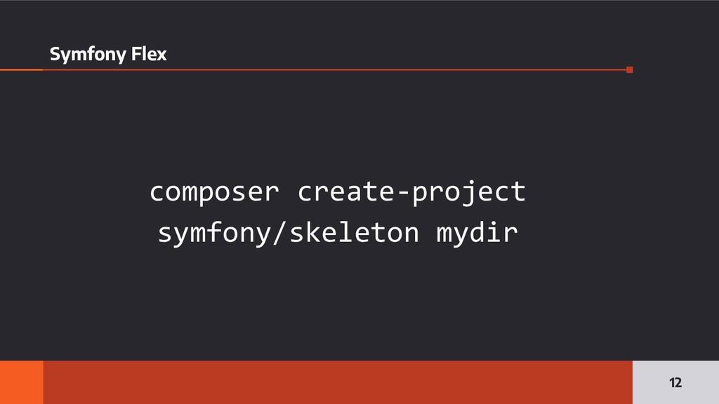 Symfony Flex composer create-project symfony/sk...