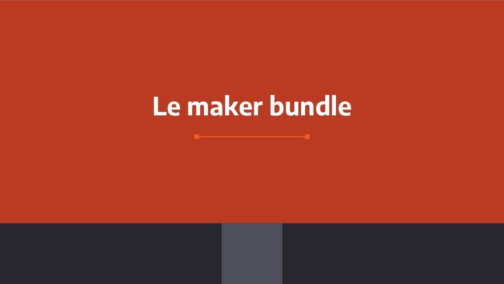 Le maker bundle