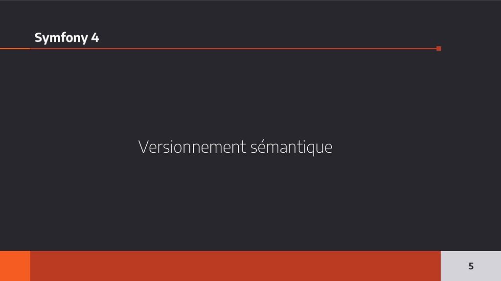 Symfony 4 Versionnement sémantique 5