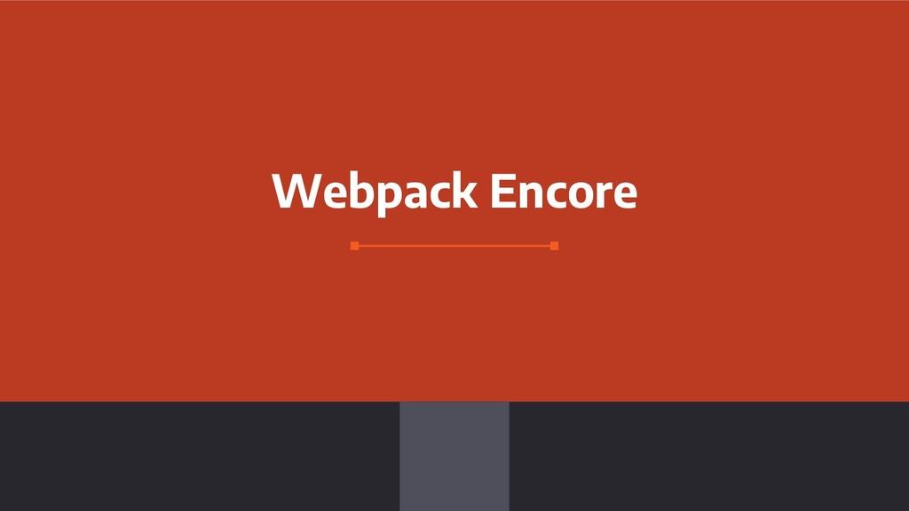 Webpack Encore